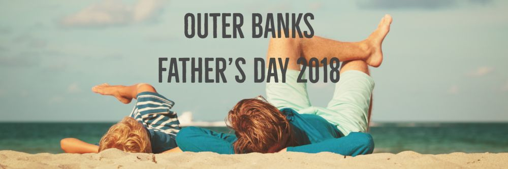 Outer Banks Father's Day 2018